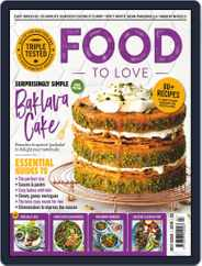 Food To Love (Digital) Subscription July 1st, 2019 Issue