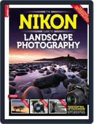 The Nikon Guide to Landscape Photography Magazine (Digital) Subscription May 22nd, 2014 Issue