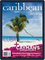Caribbean Living (Digital) Subscription March 1st, 2017 Issue
