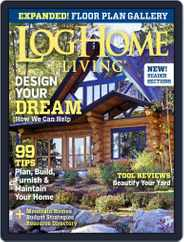 Log Home Living (Digital) Subscription February 27th, 2014 Issue
