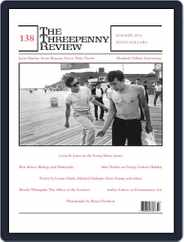 The Threepenny Review (Digital) Subscription June 1st, 2014 Issue