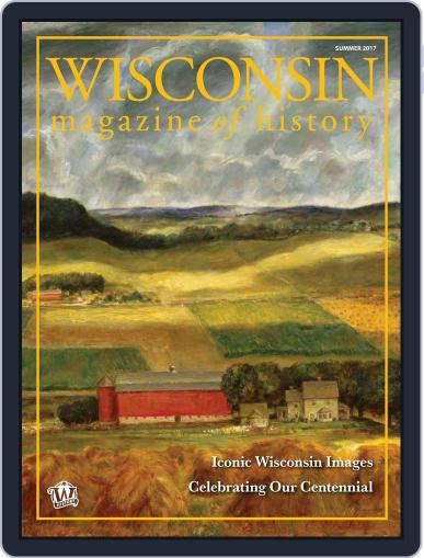 Wisconsin Magazine Of History May 1st, 2017 Digital Back Issue Cover