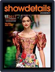 SHOWDETAILS MILANO+NEW YORK (Digital) Subscription January 1st, 2017 Issue