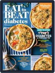 Eat to Beat Diabetes Magazine (Digital) Subscription October 22nd, 2019 Issue