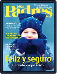 Ser Padres - España (Digital) Subscription January 1st, 2019 Issue