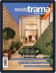 Revista Trama, arquitectura + diseño (Digital) Subscription May 1st, 2018 Issue