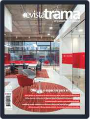 Revista Trama, arquitectura + diseño (Digital) Subscription March 1st, 2019 Issue