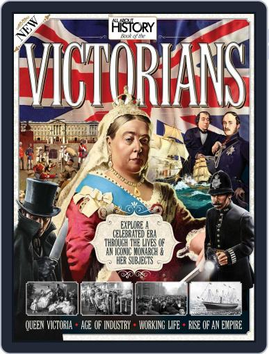 All About History Book Of The Victorians July 29th, 2015 Digital Back Issue Cover