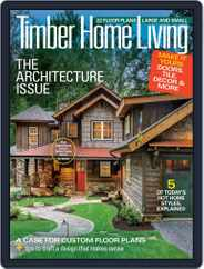 Timber Home Living (Digital) Subscription November 1st, 2019 Issue