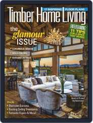 Timber Home Living (Digital) Subscription April 1st, 2019 Issue