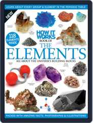 How It Works Book of the Elements Magazine (Digital) Subscription March 1st, 2016 Issue