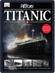 All About History Book of The Titanic Magazine (Digital) Subscription October 1st, 2016 Issue