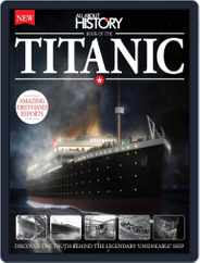 All About History Book of The Titanic Magazine (Digital) Subscription November 25th, 2015 Issue