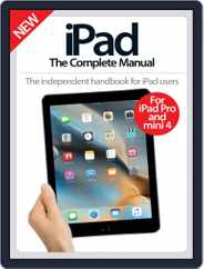 iPad: The Complete Manual Magazine (Digital) Subscription November 25th, 2015 Issue