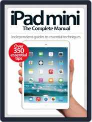 iPad Mini: The Complete Manual (A5) Magazine (Digital) Subscription July 2nd, 2014 Issue