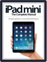 iPad Mini: The Complete Manual (A5) Magazine (Digital) Subscription January 30th, 2014 Issue