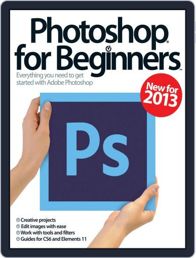 Photoshop for beginners United Kingdom March 1st, 2013 Digital Back Issue Cover