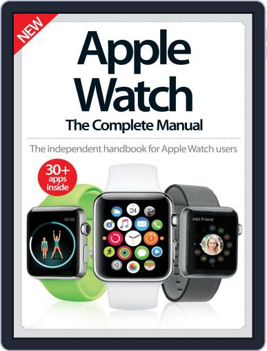 Apple Watch The Complete Manual June 1st, 2016 Digital Back Issue Cover