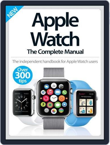 Apple Watch The Complete Manual June 10th, 2015 Digital Back Issue Cover