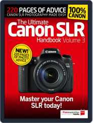 Ultimate Canon SLR Handbook Vol. 3 Magazine (Digital) Subscription May 21st, 2015 Issue