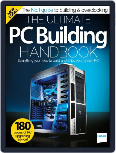 The Ultimate PC Building Handbook March 5th, 2015 Digital Back Issue Cover