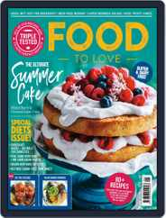 Food To Love (Digital) Subscription June 1st, 2019 Issue