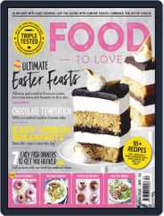 Food To Love (Digital) Subscription April 1st, 2019 Issue