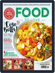 Food To Love (Digital) Subscription June 1st, 2018 Issue