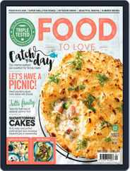 Food To Love (Digital) Subscription May 1st, 2018 Issue
