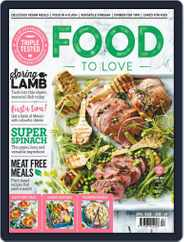 Food To Love (Digital) Subscription April 1st, 2018 Issue