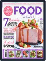 Food To Love (Digital) Subscription July 1st, 2017 Issue