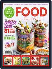 Food To Love (Digital) Subscription May 1st, 2017 Issue