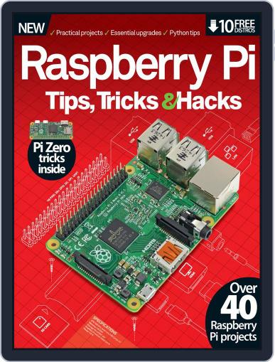 Raspberry Pi Tips, Tricks & Hacks Volume 1 January 1st, 2016 Digital Back Issue Cover