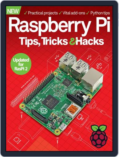 Raspberry Pi Tips, Tricks & Hacks Volume 1 June 3rd, 2015 Digital Back Issue Cover