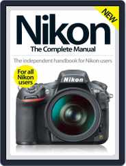 Nikon The Complete Manual Magazine (Digital) Subscription March 1st, 2016 Issue