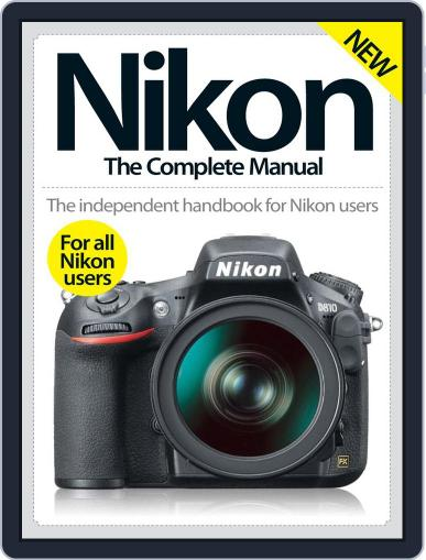 Nikon The Complete Manual March 1st, 2016 Digital Back Issue Cover