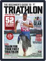 220 Beginners Guide to Triathlon Magazine (Digital) Subscription January 9th, 2018 Issue