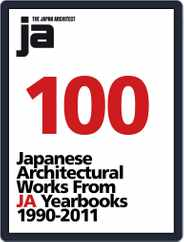 100 Japanese Architectural Works From JA Yearbooks 1990-2011 Magazine (Digital) Subscription July 12th, 2012 Issue