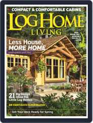 Log and Timber Home Living (Digital) Subscription March 1st, 2020 Issue