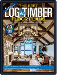 Log and Timber Home Living (Digital) Subscription June 4th, 2019 Issue