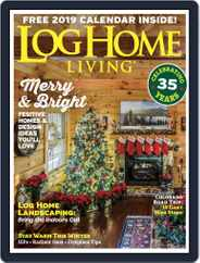 Log and Timber Home Living (Digital) Subscription December 1st, 2018 Issue