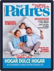 Ser Padres - España Magazine (Digital) Subscription May 1st, 2020 Issue