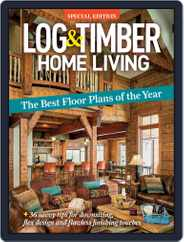 Log and Timber Home Living Magazine (Digital) Subscription July 1st, 2020 Issue