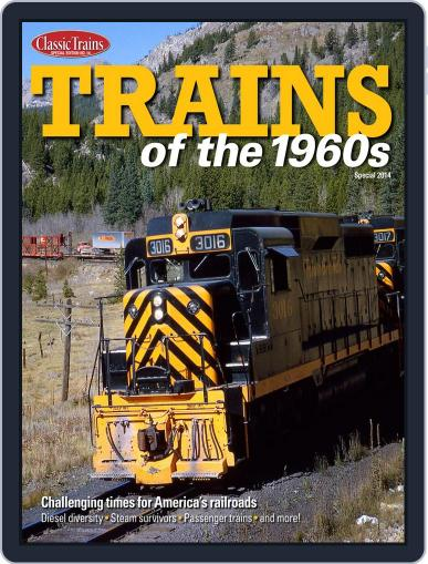 Trains Of The 1960s June 13th, 2014 Digital Back Issue Cover
