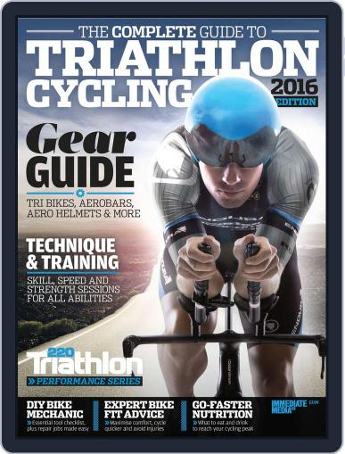The Complete Guide to Triathlon Cycling March 1st, 2016 Digital Back Issue Cover
