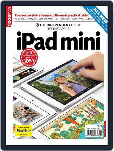 The Independent Guide to the Apple iPad Mini January 16th, 2014 Digital Back Issue Cover