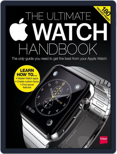 The Ultimate Apple Watch Handbook October 5th, 2015 Digital Back Issue Cover