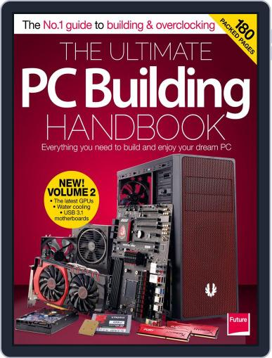 The Ultimate PC Building Handbook January 1st, 2016 Digital Back Issue Cover