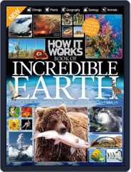 How It Works Book of Incredible Earth Magazine (Digital) Subscription July 1st, 2016 Issue