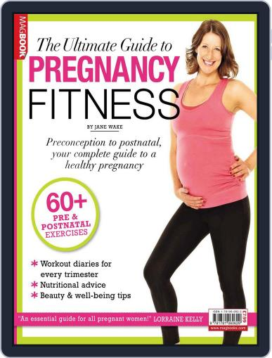 Ultimate Guide to Pregnancy Fitness February 18th, 2013 Digital Back Issue Cover